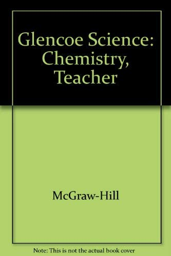 9780078255977: Glencoe Science: Chemistry, Teacher