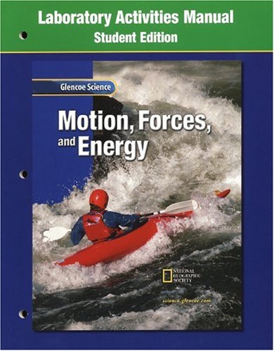 9780078256103: Glencoe Science: Motion, Forces, and Energy, Laboratory Activities Manual, Student Edition