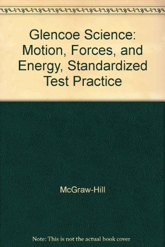 9780078256127: Glencoe Science: Motion, Forces, and Energy, Standardized Test Practice