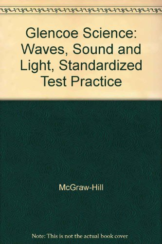 9780078256356: Glencoe Science: Waves, Sound and Light, Standardized Test Practice