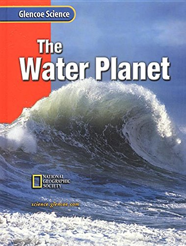 9780078256400: The Water Planet: Course H (Glencoe Science)