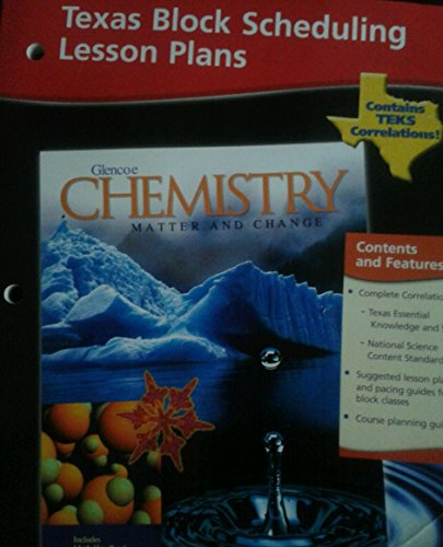 9780078256899: Chemistry: Matter and Change Texas Block Scheduling Lesson Plans 2002