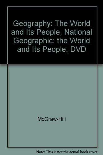 9780078257308: Geography: The World and Its People, National Geographic: the World and Its People, DVD