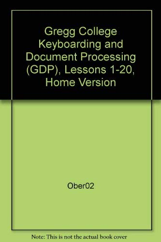 9780078257704: Gregg College Keyboarding & Document Processing (GDP), Lessons 1-20, Home Version