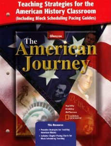 9780078258817: Glencoe: The American Journey: Teaching Strategies for the American History Classroom (Including Block Scheduling Pacing Guides)