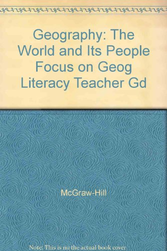 9780078258893: Geography: The World and Its People Focus on Geog Literacy Teacher Gd