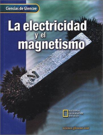9780078259081: La Electricidad y el Magnetismo (Ciencias de Glencoe) (Spanish Edition)
