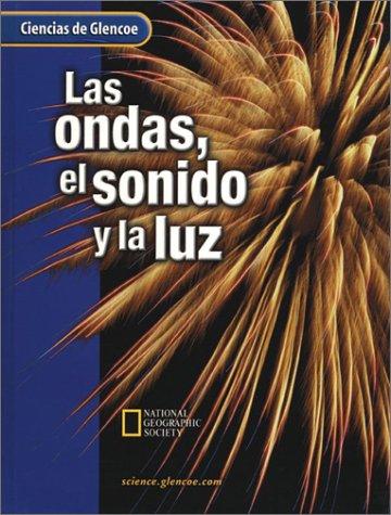 9780078259098: Las Ondas, El Sonido y La Luz (Ciencias de Glencoe) (Spanish Edition)