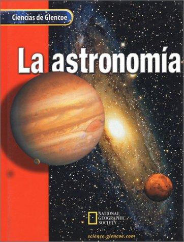 9780078259449: La Astronomia (Ciencias de Glencoe) (Spanish Edition)