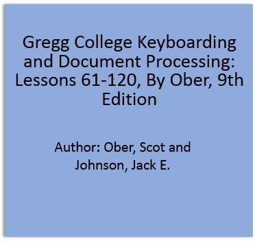 9780078259463: Gregg College Keyboarding and Document Processing: Lessons 61-120, By Ober, 9th Edition