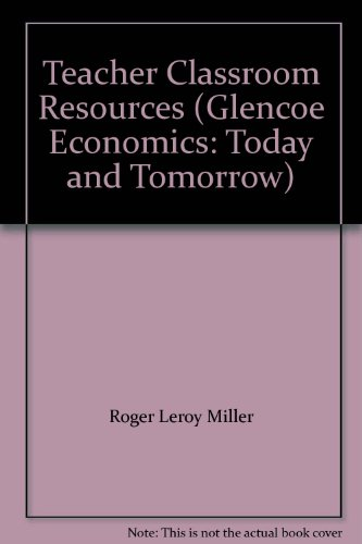 9780078259821: Teacher Classroom Resources (Glencoe Economics: Today and Tomorrow)
