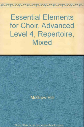9780078260582: Essential Elements for Choir, Advanced Level 4, Repertoire, Mixed