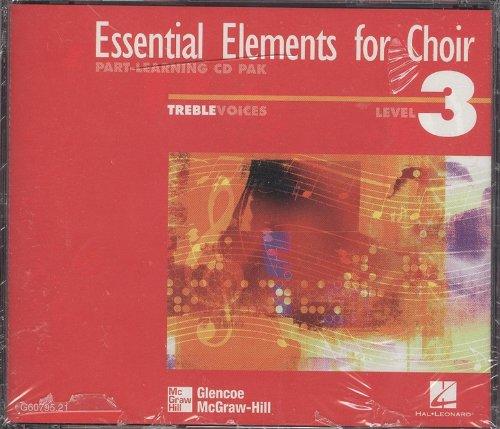 9780078260797: Essential Elements for Choir Level 3, Part-Learning CD Pak Treble Voices