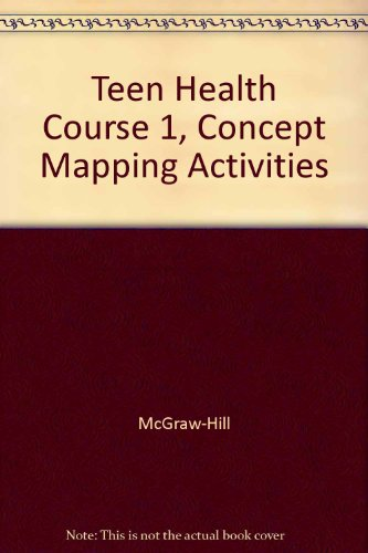 9780078261220: Teen Health Course 1, Concept Mapping Activities
