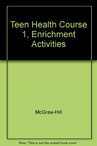 9780078261251: Teen Health Course 1, Enrichment Activities