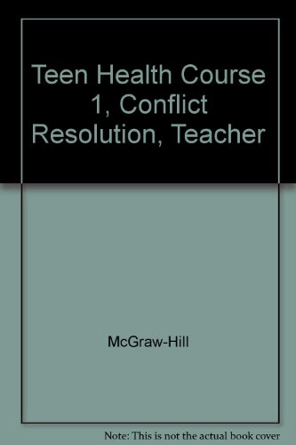 Teen Health Course 1 Conflict Resolution Teacher Annotated Edition