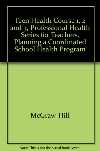 9780078261497: Teen Health Course 1 Planning a Coordinated School Health Program