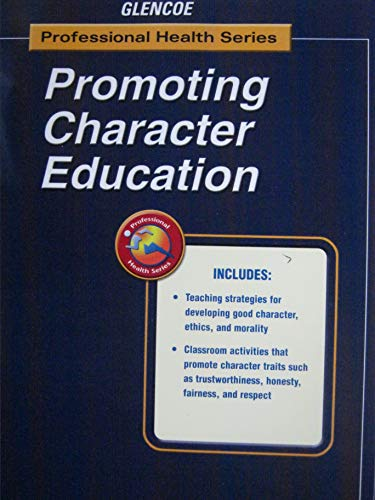9780078261503: Promoting Character Education (Professional Health Series)