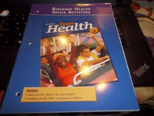 9780078261589: Teen Health Course 2, Activities, Building Health Skills