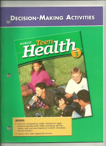Teen Health Course 3, Activities, Decision-Making: McGraw-Hill