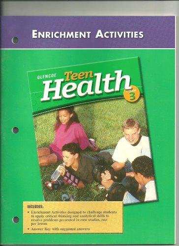 9780078261947: Teen Health Course 3, Activities, Enrichment