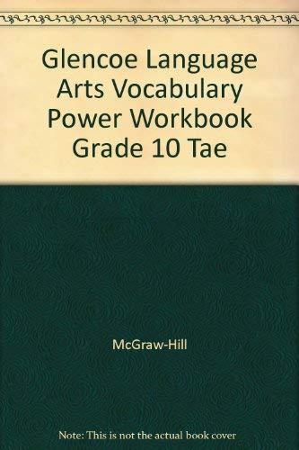 Glencoe Language Arts Vocabulary Power Workbook Grade 10 Tae: McGraw-Hill