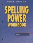 Glencoe Language Arts Spelling Power Workbook Grade 11 (9780078262487) by McGraw-Hill