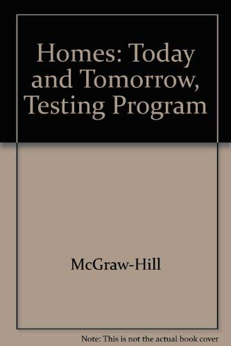 9780078263583: Homes: Today and Tomorrow, Testing Program