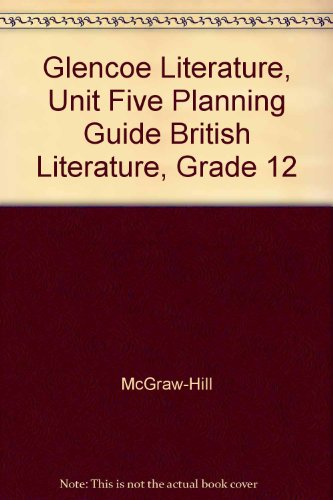 9780078265181: Glencoe Literature, Unit Five Planning Guide British Literature, Grade 12