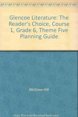 9780078265327: Glencoe Literature: The Reader's Choice, Course 1, Grade 6, Theme Five Planning Guide
