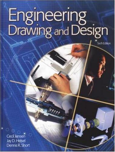Engineering Drawing And Design Student Edition 2002: Cecil H. Jensen;