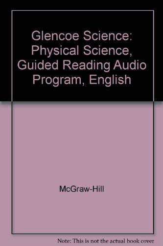 Glencoe Science: Physical Science, Guided Reading Audio Program, English: McGraw-Hill