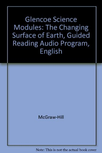 9780078266942: Glencoe Science Modules: The Changing Surface of Earth, Guided Reading Audio Program, English