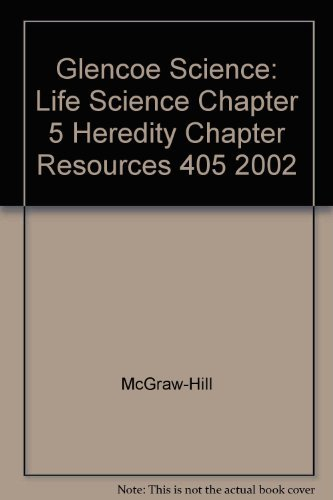 9780078269035: Glencoe Science: Life Science Chapter 5 Heredity Chapter Resources 405 2002