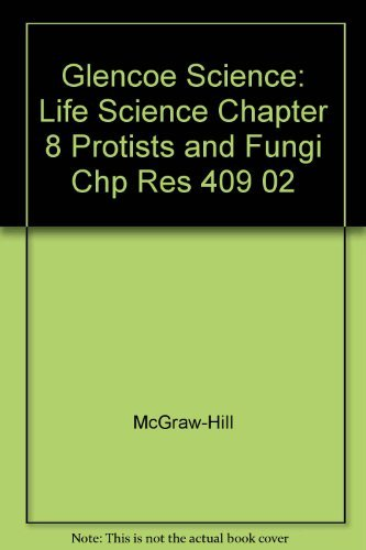 9780078269066: Glencoe Science: Life Science Chapter 8 Protists and Fungi Chp Res 409 02