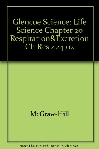 9780078269189: Glencoe Science: Life Science Chapter 20 Respiration& Excretion Ch Res 424 02