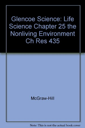 9780078269233: Glencoe Science: Life Science Chapter 25 the Nonliving Environment Ch Res 435