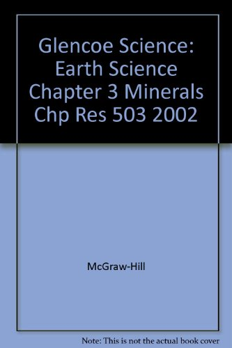 9780078269349: Glencoe Science: Earth Science Chapter 3 Minerals Chp Res 503 2002