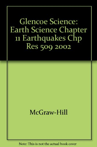 9780078269417: Glencoe Science: Earth Science Chapter 11 Earthquakes