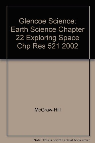 9780078269530: Glencoe Science: Earth Science Chapter 22 Exploring Space Chp Res 521 2002