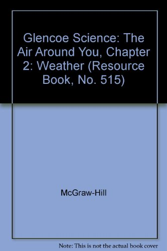 9780078270130: Glencoe Science: The Air Around You, Chapter 2: Weather (Resource Book, No. 515)
