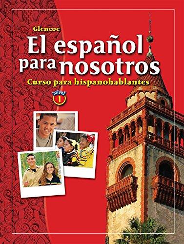 9780078271502: El español para nosotros: Curso para hispanohablantes Level 1, Student Edition (SPANISH HERITAGE SPEAKER) (Spanish Edition)