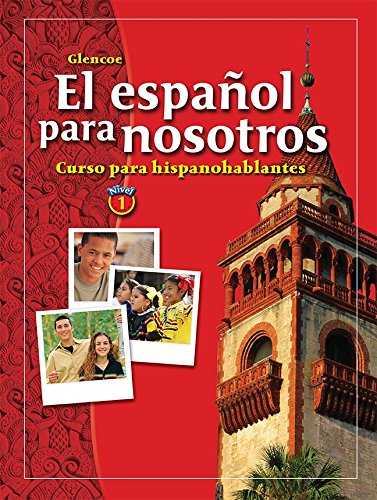 9780078271502: El español para nosotros: Curso para hispanohablantes Level 1, Student Edition (SPANISH HERITAGE SPEAKER) (Spanish Edition)