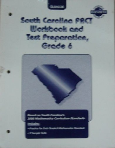 9780078272325: South Carolina PACT workbook and Test Preparation Grade 6 (Gelncoe's Assessment Advantage)