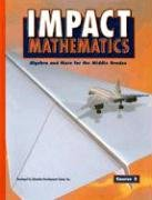 IMPACT Mathematics: Algebra and More for the Middle, Grades Course 3, Student Edition: McGraw-Hill