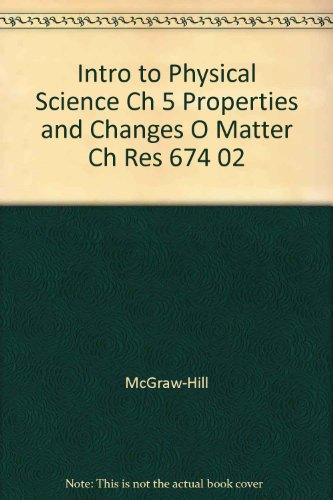 9780078274251: Intro to Physical Science Ch 5 Properties and Changes O Matter Ch Res 674 02