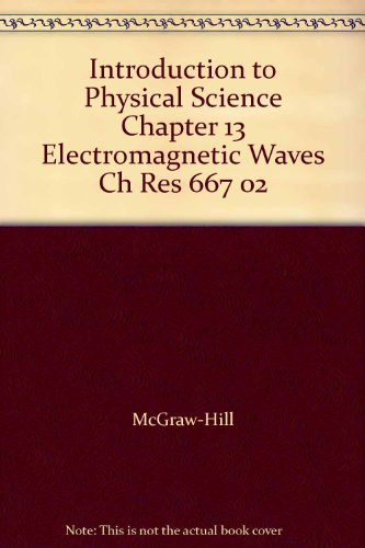 9780078274336: Introduction to Physical Science Chapter 13 Electromagnetic Waves Ch Res 667 02