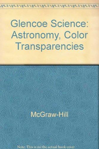 9780078274756: Glencoe Science: Astronomy, Color Transparencies