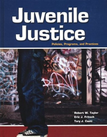 Juvenile Justice with Student Tutorial CD-ROM (0078276837) by Taylor, Robert W.; Fritsch, Eric J.; Caeti, Tory J.