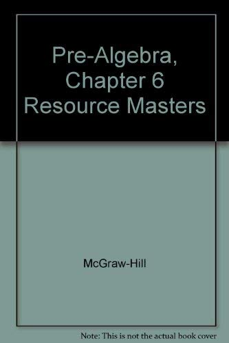 Pre-Algebra, Chapter 6 Resource Masters (9780078277726) by McGraw-Hill